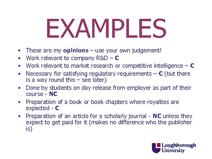 EXAMPLES • • These are my opinions – use your own judgement! Work relevant