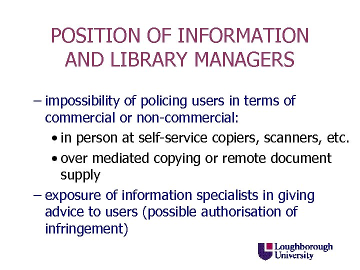 POSITION OF INFORMATION AND LIBRARY MANAGERS – impossibility of policing users in terms of
