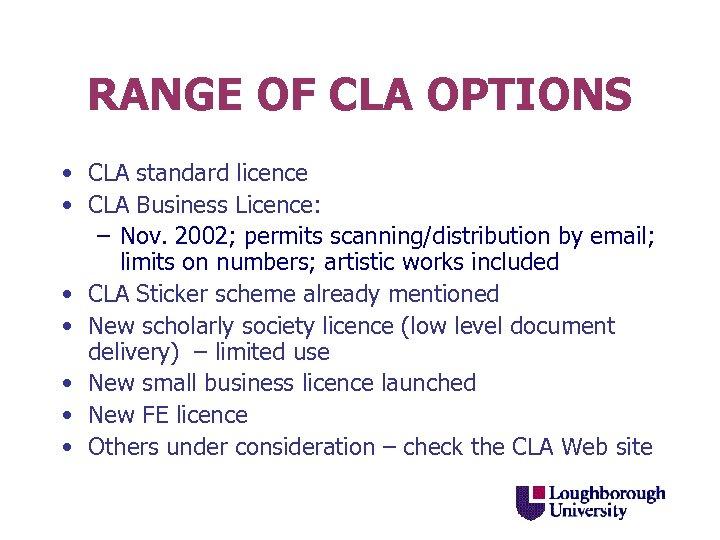 RANGE OF CLA OPTIONS • CLA standard licence • CLA Business Licence: – Nov.