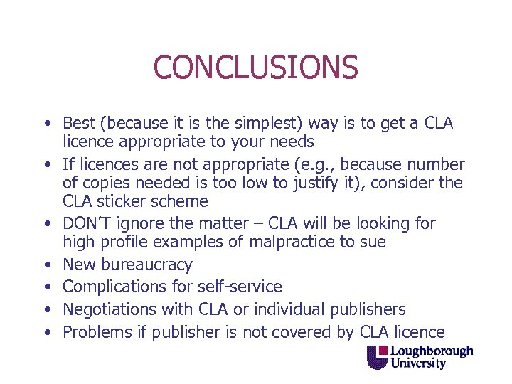 CONCLUSIONS • Best (because it is the simplest) way is to get a CLA