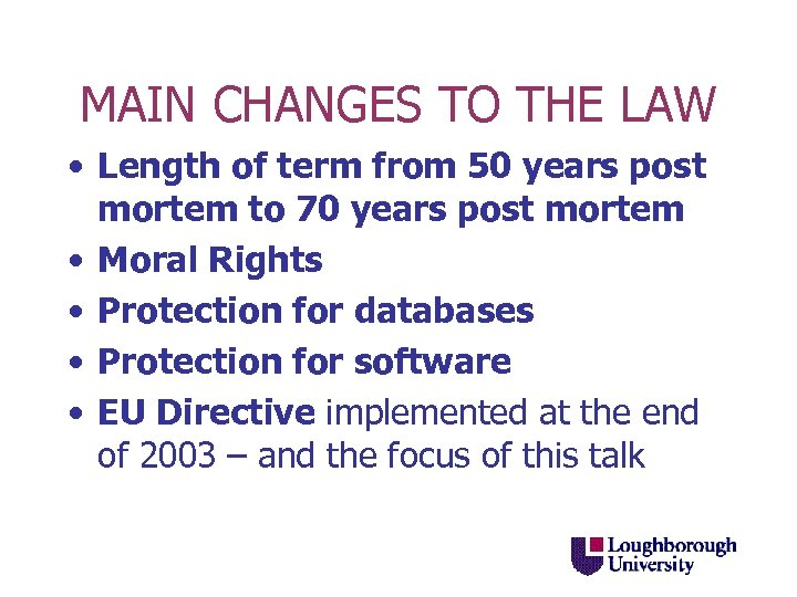 MAIN CHANGES TO THE LAW • Length of term from 50 years post mortem