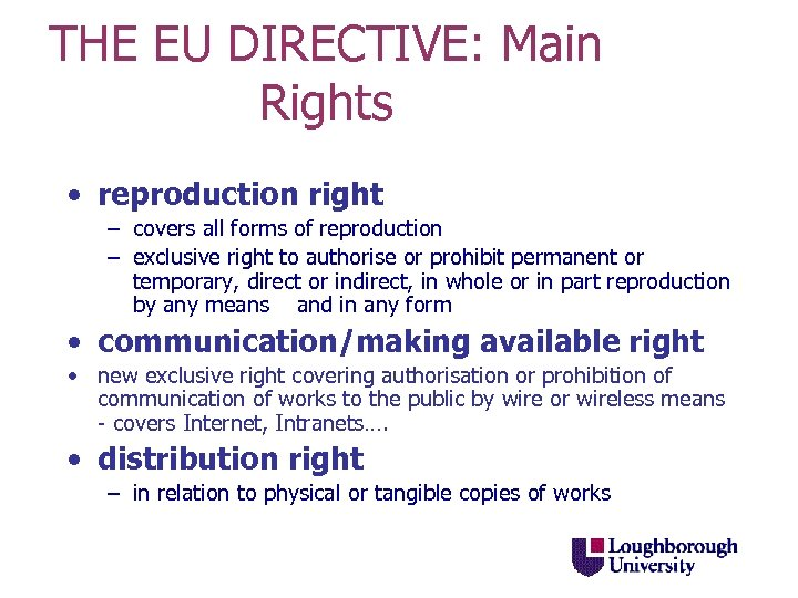 THE EU DIRECTIVE: Main Rights • reproduction right – covers all forms of reproduction