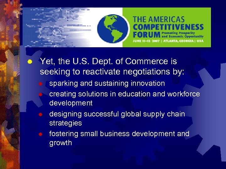 ® Yet, the U. S. Dept. of Commerce is seeking to reactivate negotiations by: