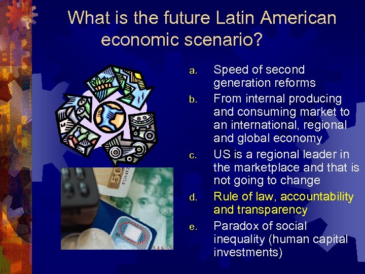 What is the future Latin American economic scenario? a. b. c. d. e. Speed
