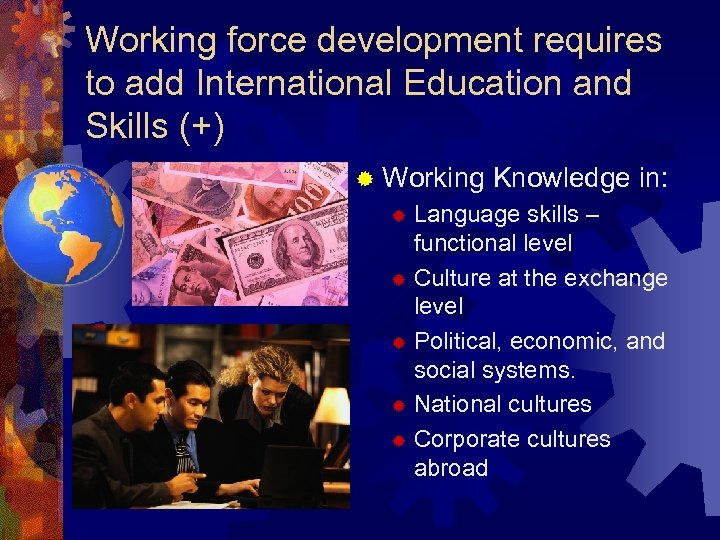 Working force development requires to add International Education and Skills (+) ® Working Knowledge