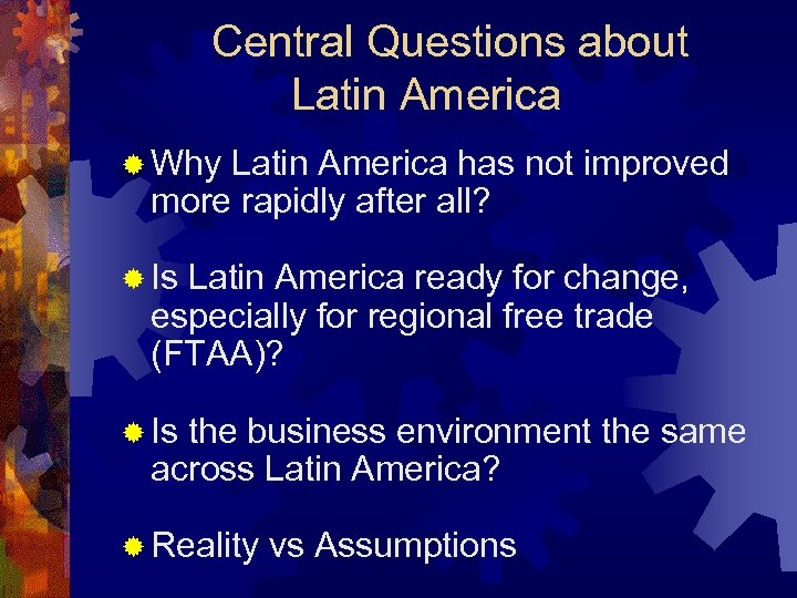 Central Questions about Latin America ® Why Latin America has not improved more