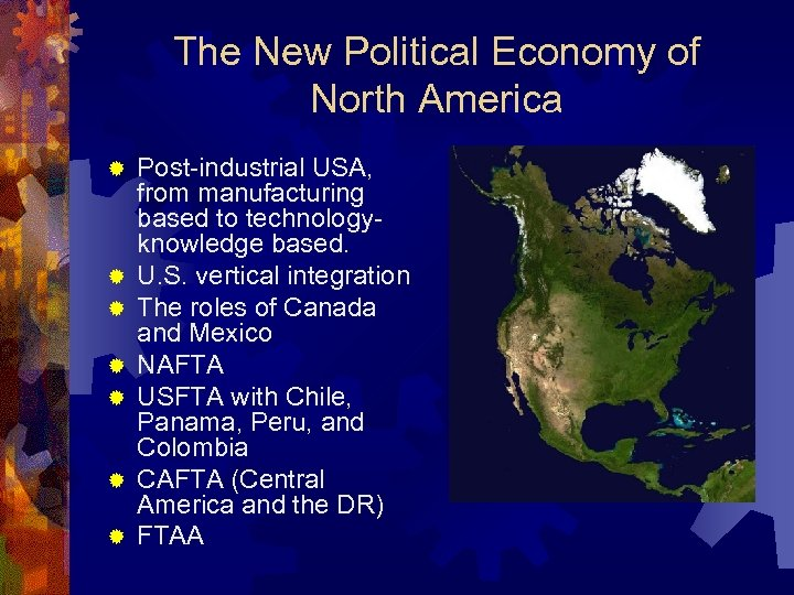 The New Political Economy of North America ® ® ® ® Post-industrial USA, from