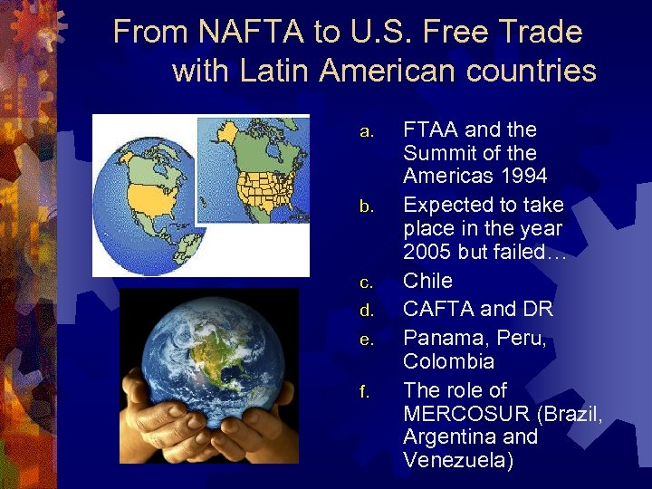 From NAFTA to U. S. Free Trade with Latin American countries a. b. c.