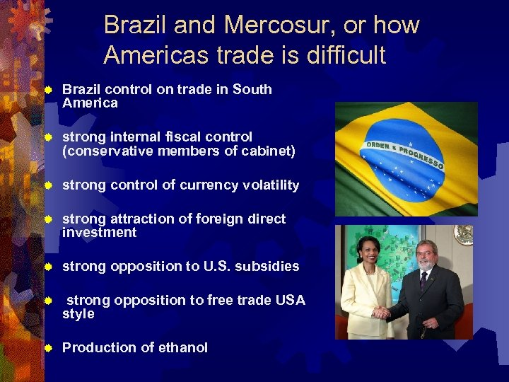 Brazil and Mercosur, or how Americas trade is difficult ® Brazil control on trade