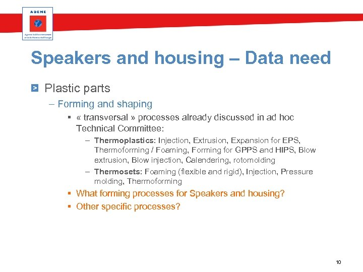 Speakers and housing – Data need Plastic parts – Forming and shaping § «