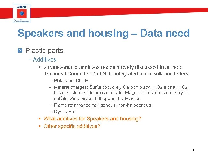 Speakers and housing – Data need Plastic parts – Additives § « transversal »