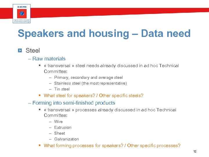 Speakers and housing – Data need Steel – Raw materials § « transversal »