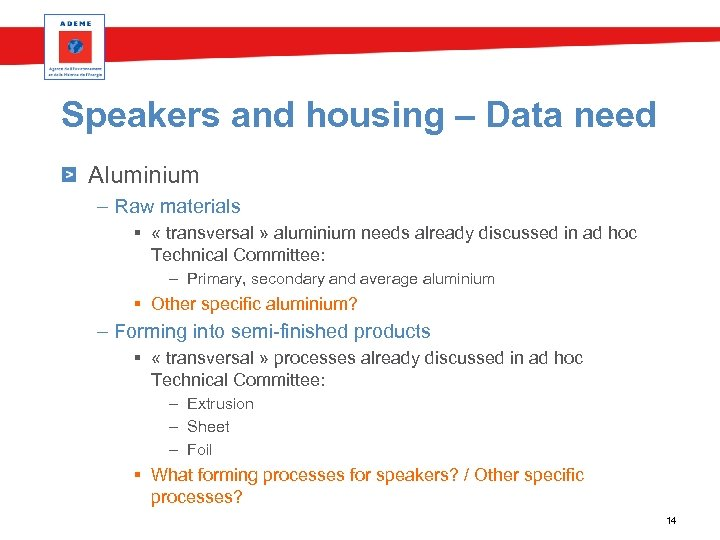 Speakers and housing – Data need Aluminium – Raw materials § « transversal »