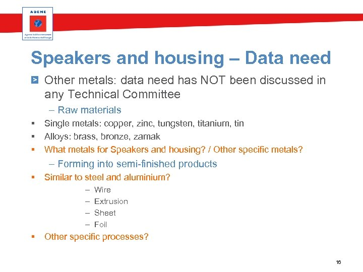 Speakers and housing – Data need Other metals: data need has NOT been discussed