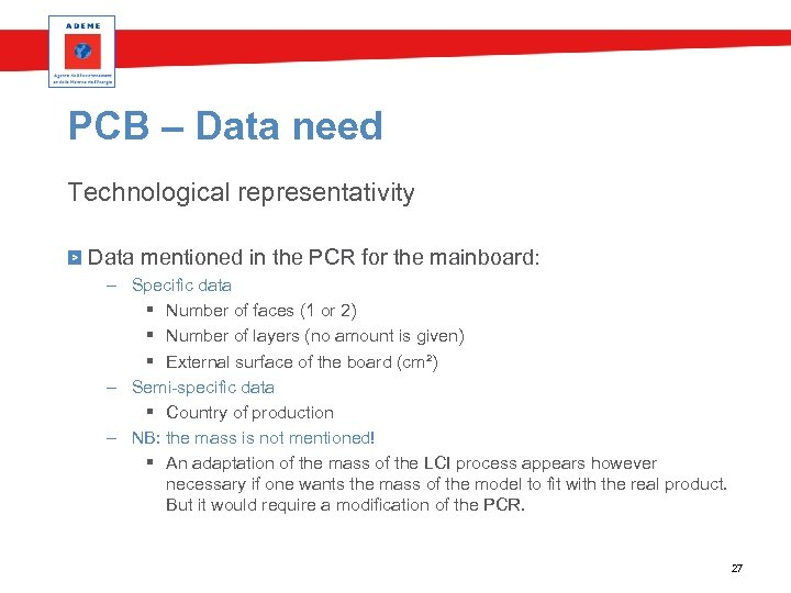 PCB – Data need Technological representativity Data mentioned in the PCR for the mainboard: