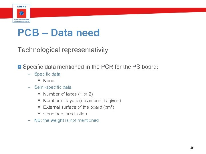 PCB – Data need Technological representativity Specific data mentioned in the PCR for the