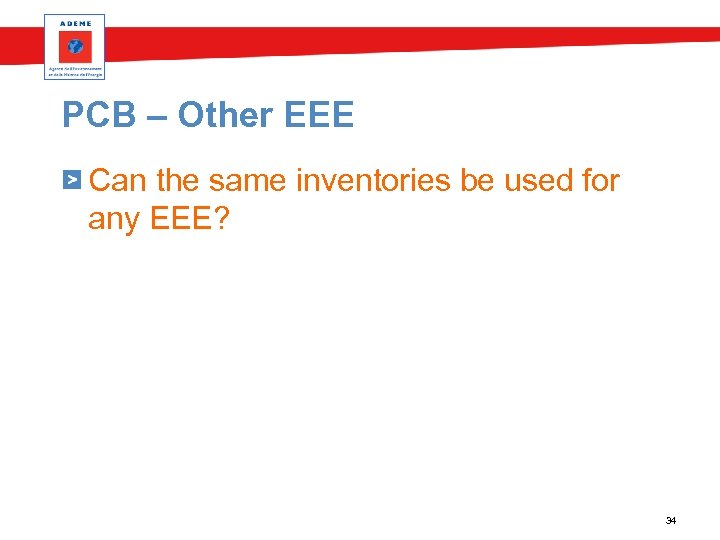 PCB – Other EEE Can the same inventories be used for any EEE? 34