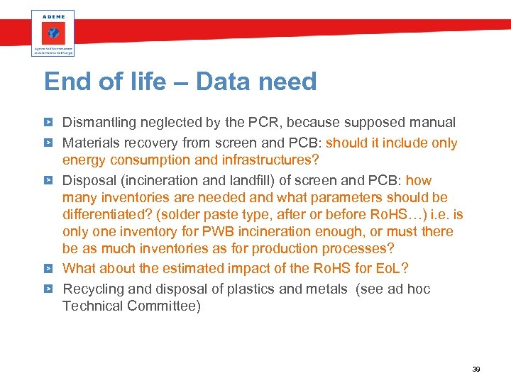 End of life – Data need Dismantling neglected by the PCR, because supposed manual