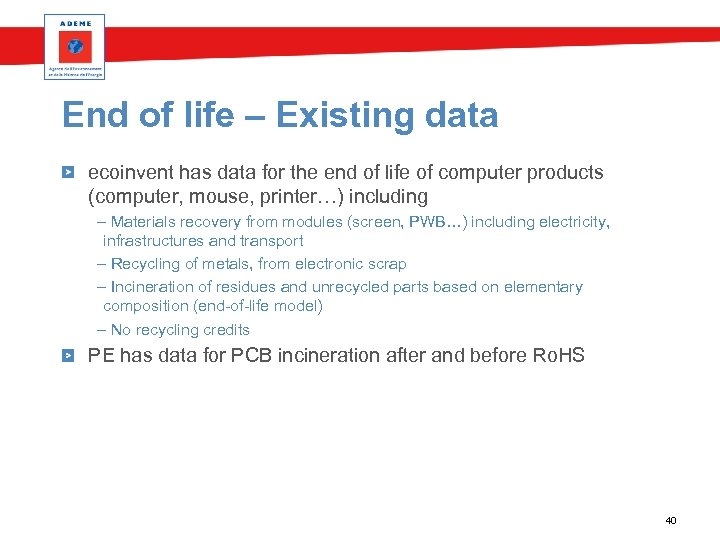 End of life – Existing data ecoinvent has data for the end of life