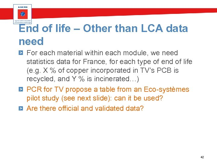End of life – Other than LCA data need For each material within each