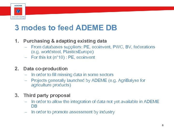 3 modes to feed ADEME DB 1. Purchasing & adapting existing data – From