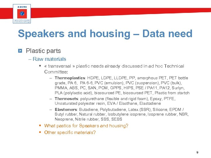 Speakers and housing – Data need Plastic parts – Raw materials § « transversal