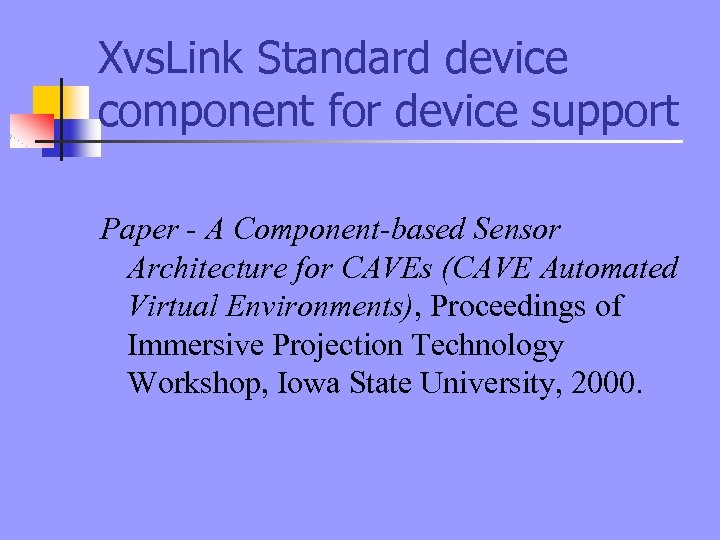 Xvs. Link Standard device component for device support Paper - A Component-based Sensor Architecture