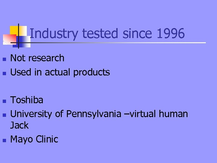 Industry tested since 1996 n n n Not research Used in actual products Toshiba