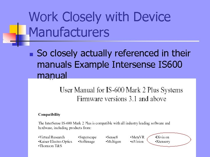 Work Closely with Device Manufacturers n So closely actually referenced in their manuals Example