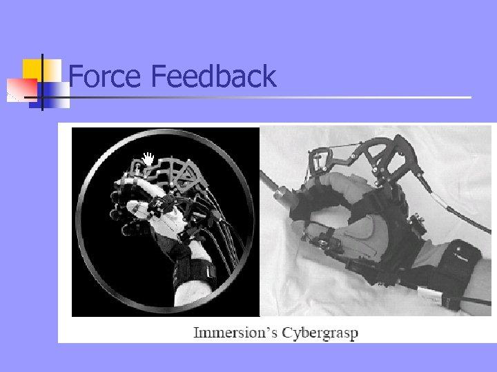 Force Feedback
