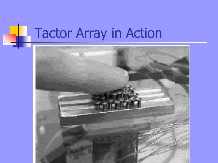 Tactor Array in Action