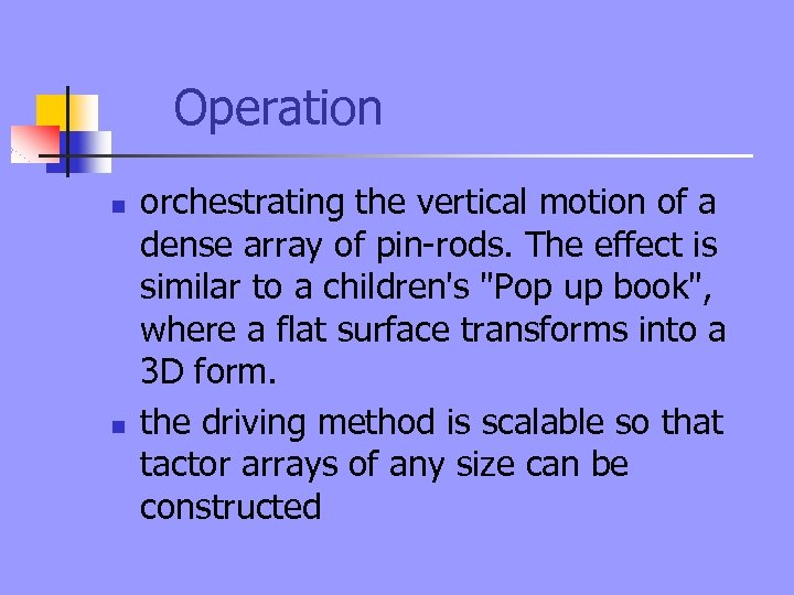 Operation n n orchestrating the vertical motion of a dense array of pin-rods. The