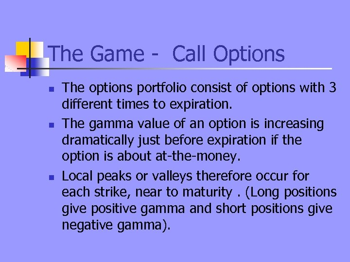 The Game - Call Options n n n The options portfolio consist of options