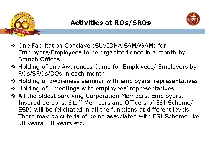 Activities at ROs/SROs v One Facilitation Conclave (SUVIDHA SAMAGAM) for Employers/Employees to be organized
