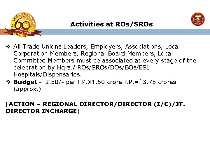 Activities at ROs/SROs v All Trade Unions Leaders, Employers, Associations, Local Corporation Members, Regional