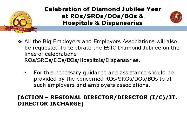 Celebration of Diamond Jubilee Year at ROs/SROs/DOs/BOs & Hospitals & Dispensaries v All the