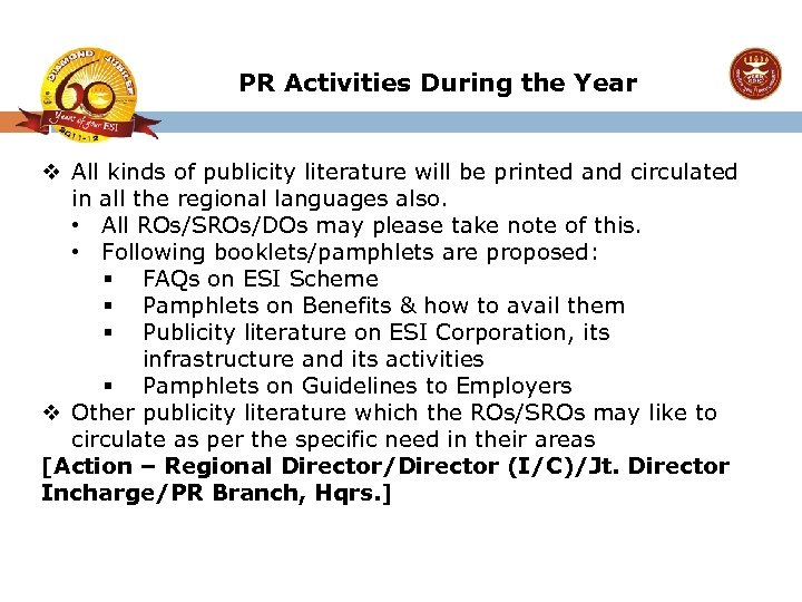 PR Activities During the Year v All kinds of publicity literature will be printed