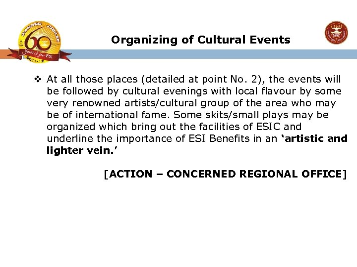 Organizing of Cultural Events v At all those places (detailed at point No. 2),