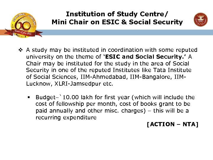 Institution of Study Centre/ Mini Chair on ESIC & Social Security v A study