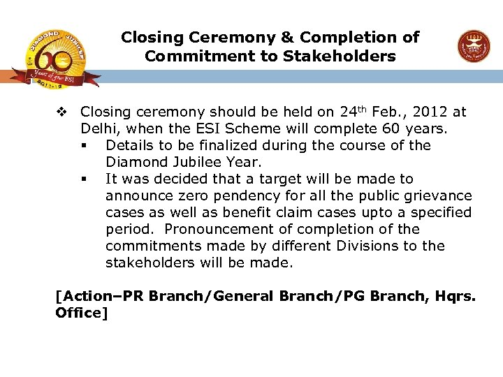 Closing Ceremony & Completion of Commitment to Stakeholders v Closing ceremony should be held