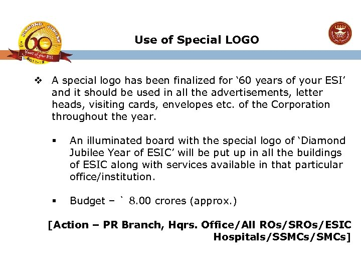 Use of Special LOGO v A special logo has been finalized for ' 60