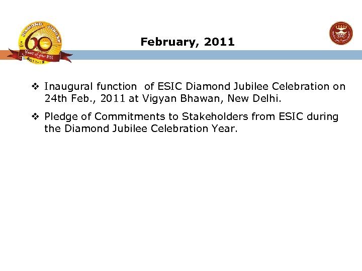 February, 2011 v Inaugural function of ESIC Diamond Jubilee Celebration on 24 th Feb.