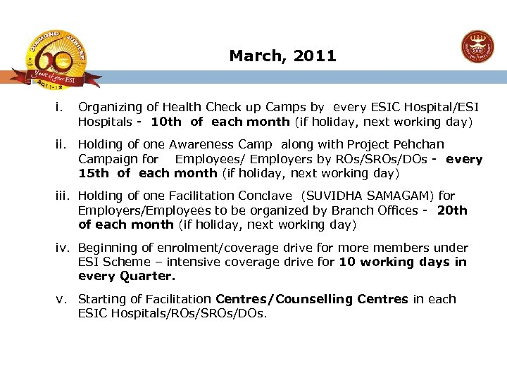 March, 2011 i. Organizing of Health Check up Camps by every ESIC Hospital/ESI Hospitals