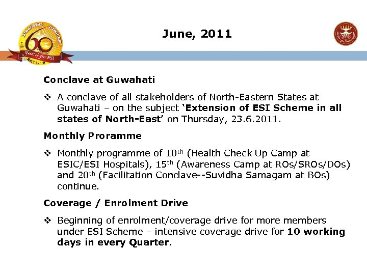 June, 2011 Conclave at Guwahati v A conclave of all stakeholders of North-Eastern States