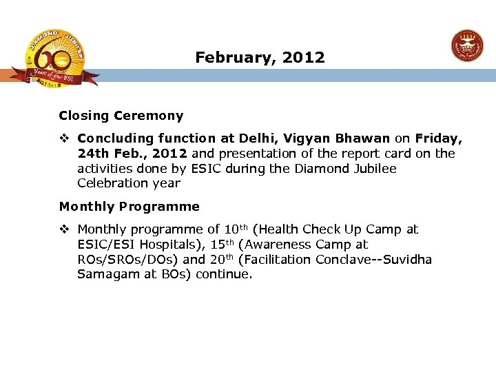 February, 2012 Closing Ceremony v Concluding function at Delhi, Vigyan Bhawan on Friday, 24
