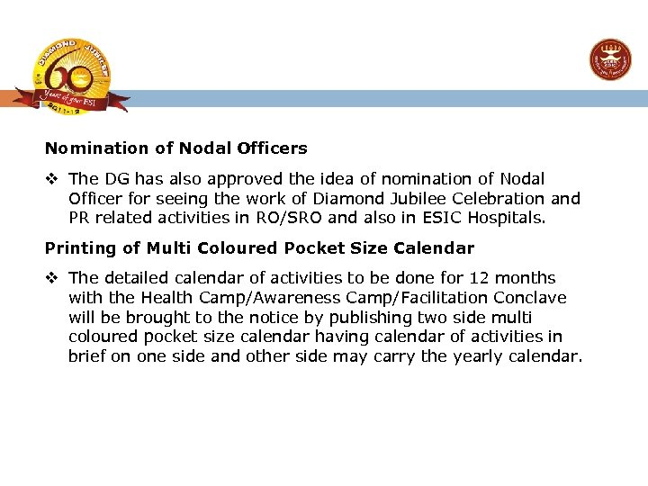 Nomination of Nodal Officers v The DG has also approved the idea of nomination