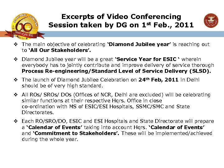 Excerpts of Video Conferencing Session taken by DG on 1 st Feb. , 2011