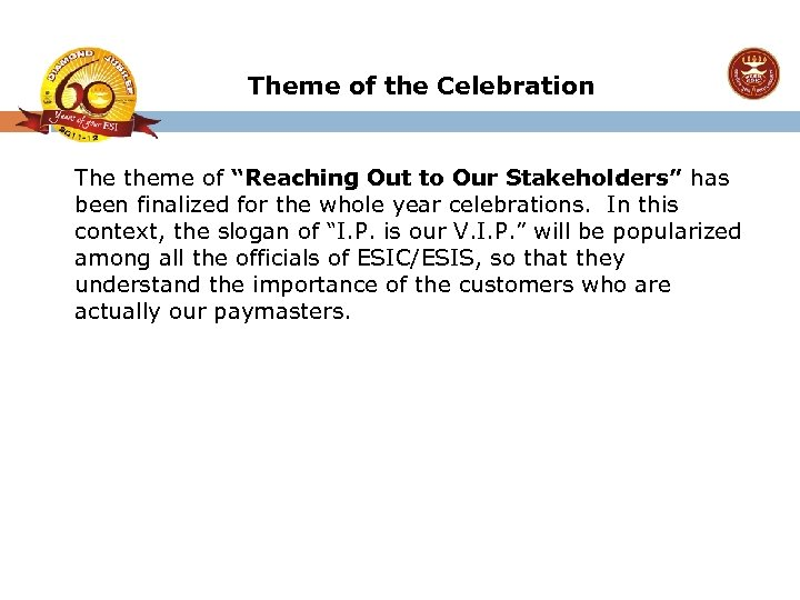 """Theme of the Celebration The theme of """"Reaching Out to Our Stakeholders"""" has been"""