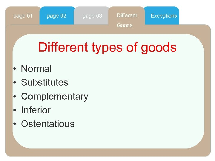 page 01 page 02 page 03 Different Exceptions Goods Different types of goods •