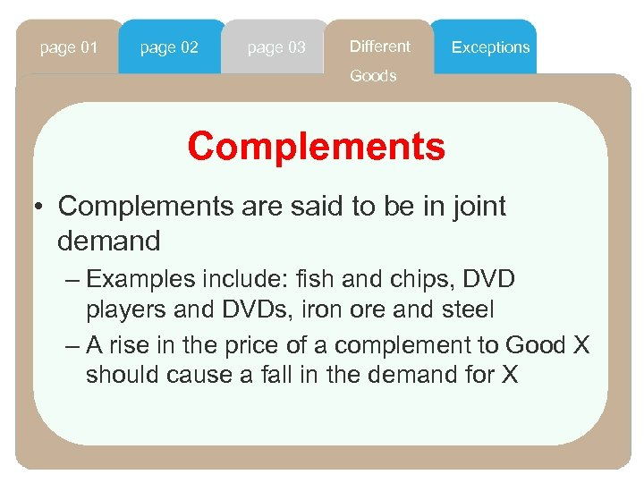 page 01 page 02 page 03 Different Exceptions Goods Complements • Complements are said